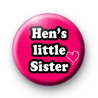 Hens Little Sister Button Badges