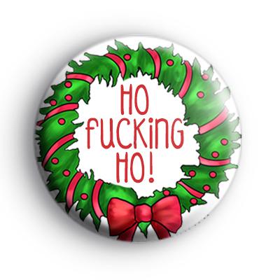 Ho F-ING Ho Badge