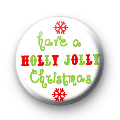 Have a Holly Jolly Christmas Badges