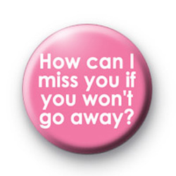 How can i miss you badge