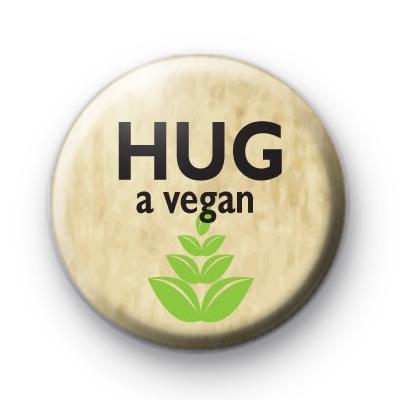 Hug A Vegan Pin Badge