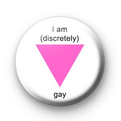 I am discretely gay badges