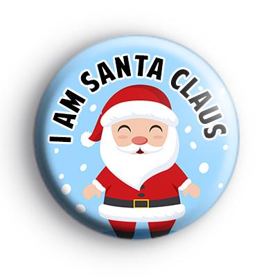 I am Santa Claus Badge