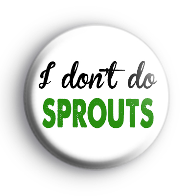 I don't do SPROUTS Badge