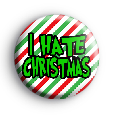I Hate Christmas Badge