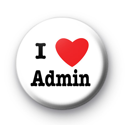 i love admin badges kool badges   25mm button badges