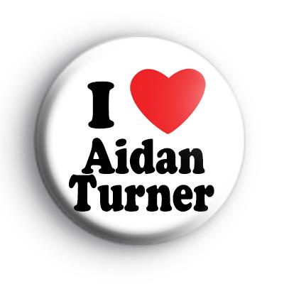 I Love Aidan Turner Badge
