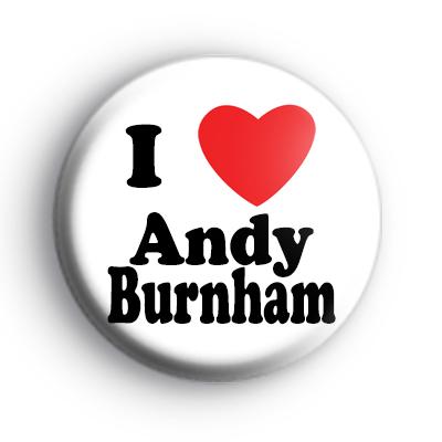 I Love Andy Burnham Badge