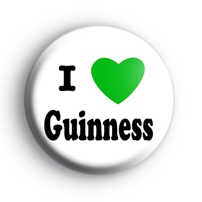 I Love Guinness Badges