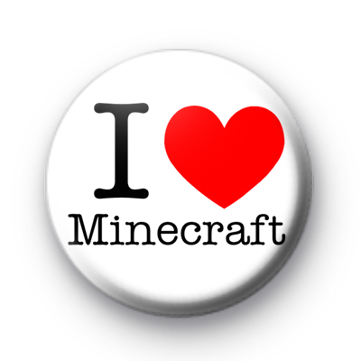 I Love Minecraft button badge