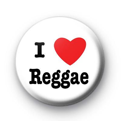 I Love Reggae badges