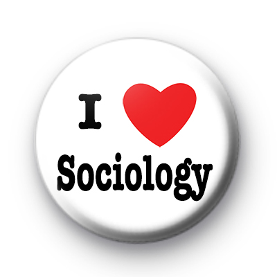 I Love Sociology Badges