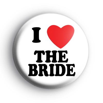 I Love The Bride badge