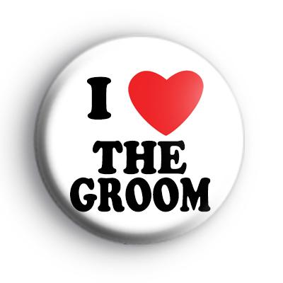 I Love The Groom badge