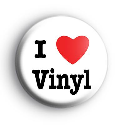 I Love Vinyl Badge
