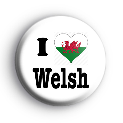 I Love Welsh Heart Flag Badge