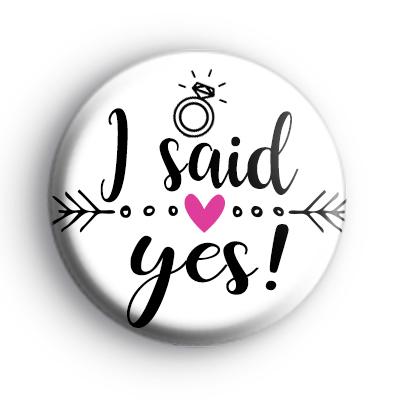 Arrow I Said Yes Bride Badge