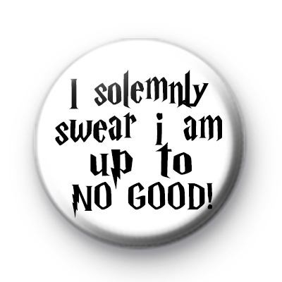 I Solemnly Swear 25mm Badge