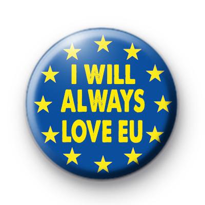 I Will Always Love EU Badge