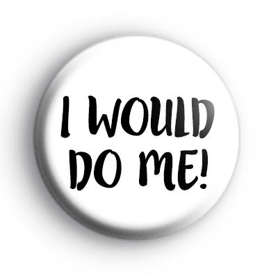 I would do ME! Badge