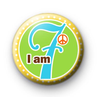 I am 7 Birthday Age Button Badges