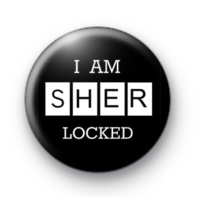 I am SHERLOCKED Sherlock Badge