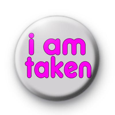 I am taken badges