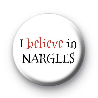 I Believe in Nargles Button Badge