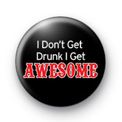 I Dont Get Drunk Badges
