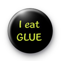 I eat GLUE Badges