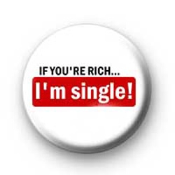 If your rich, then im single badges