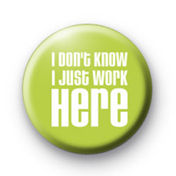I dont know. I Just work here badges