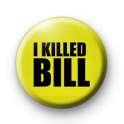 I Killed Bill Badges