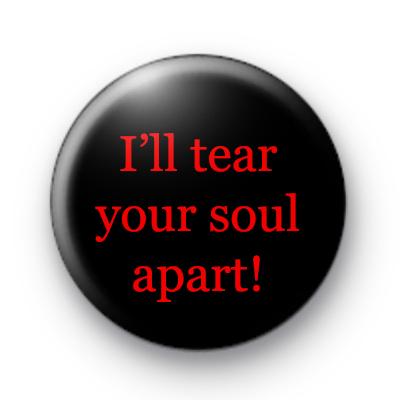 I'll tear your soul apart badge