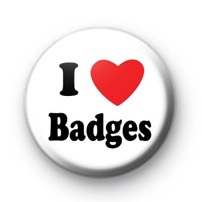 I Love Badges