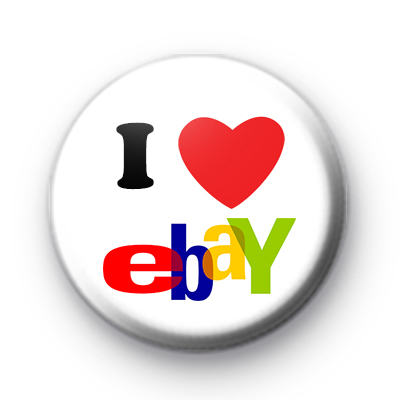 I Love Ebay Badges