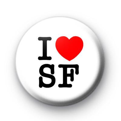 I Love SF Button Badges