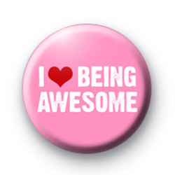 I Love Being AWESOME badge