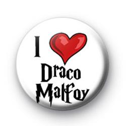 I Love Draco Malfoy badge