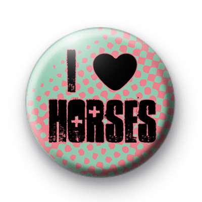 I Love Horses Button Badges