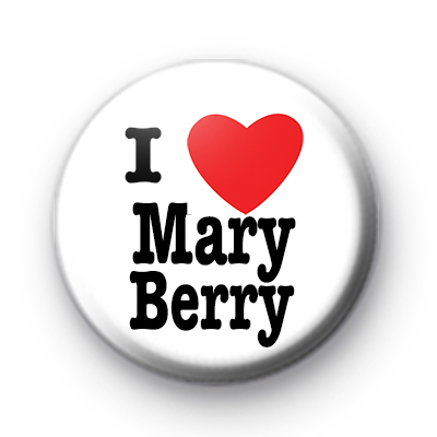 I Love Mary Berry Button Badge