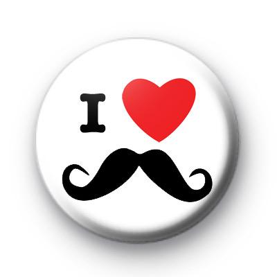 I Love Moustache Badges