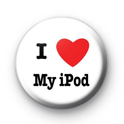 I Love My iPod Badges