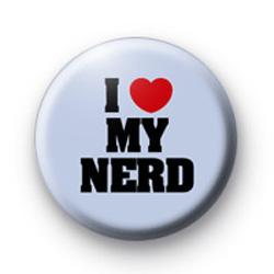 I Love My Nerd Button Badges