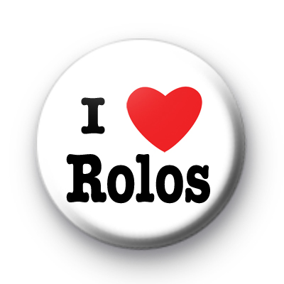 I Love Rolos badge