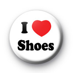 I Love Shoes Badge