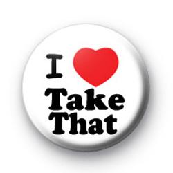 I Love Take That Badge