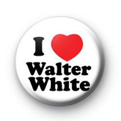 I Love Walter White Badge
