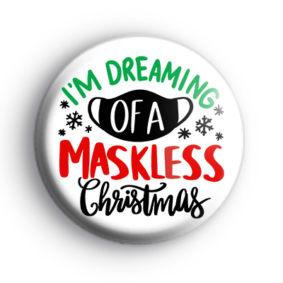 Im Dreaming of a Maskless Christmas Badge