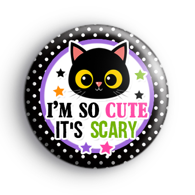 I'm So Cute It's SCARY Badge